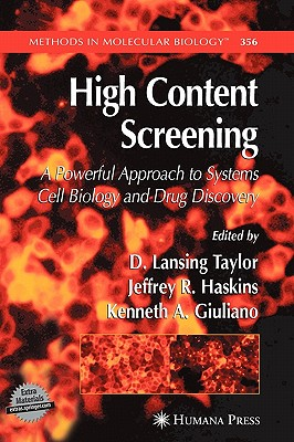 High Content Screening: A Powerful Approach to Systems Cell Biology and Drug Discovery - Taylor, D Lansing (Editor)