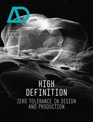 High Definition - Zero Tolerance in Design and Production - Sheil, Bob (Guest editor)