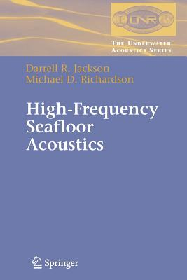 High-Frequency Seafloor Acoustics - Jackson, Darrell, and Richardson, Michael, Dr.