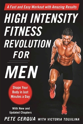 High Intensity Fitness Revolution for Men: A Fast and Easy Workout with Amazing Results - Cerqua, Pete