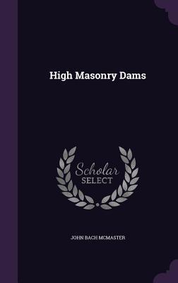 High Masonry Dams - McMaster, John Bach
