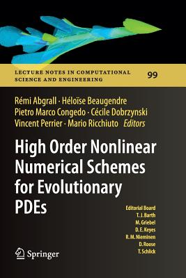 High Order Nonlinear Numerical Schemes for Evolutionary Pdes: Proceedings of the European Workshop Honom 2013, Bordeaux, France, March 18-22, 2013 - Abgrall, Remi (Editor), and Beaugendre, Heloise (Editor), and Congedo, Pietro Marco (Editor)