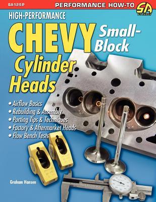 High-Performance Chevy Small-Block Cylinder Heads - Hansen, Graham