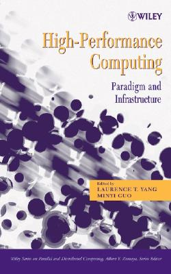 High-Performance Computing: Paradigm and Infrastructure - Yang, Laurence T, and Guo, Minyi