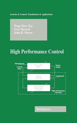 High Performance Control - Taylor, T T, and Moore, John B, and Tay, T T