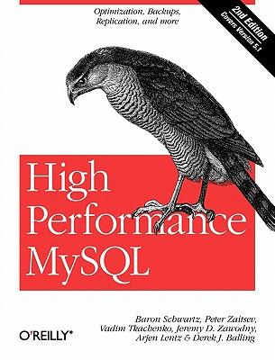 High Performance MySQL - Lentz, Arjen, and Zaitsev, Peter, and Tkachenko, Vadim