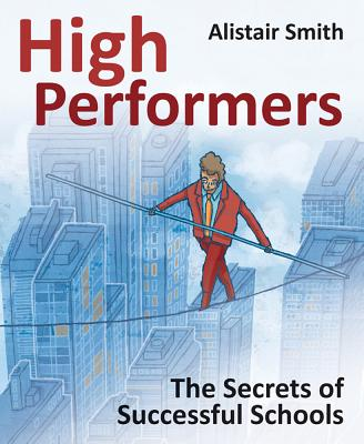 High Performers: The Secrets of Successful Schools - Smith, Alistair