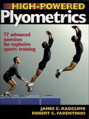 High Powered Plyometrics - Radcliffe, James C