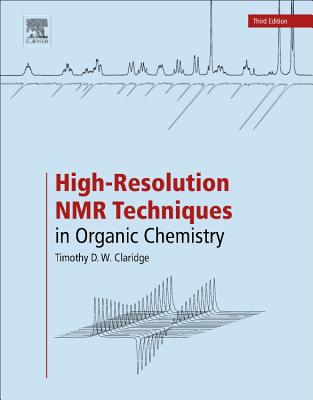 High-Resolution NMR Techniques in Organic Chemistry - Claridge, Timothy D. W.