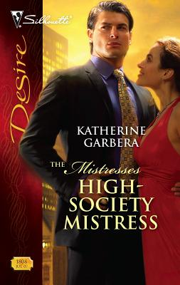 High-Society Mistress: The Mistresses - Garbera, Katherine