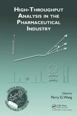 High-Throughput Analysis in the Pharmaceutical Industry - Wang, Perry G (Editor)