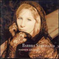 Higher Ground - Barbra Streisand