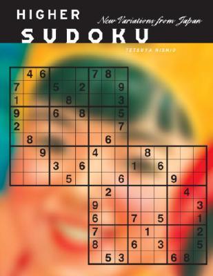 Higher Sudoku: New Variations from Japan - Nishio, Tetsuya