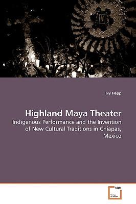 Highland Maya Theater - Hepp, Ivy