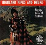 Highland Pipes & Drums (Bagpipe Music of Scotland)
