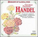 Highlights of Classical Music: George Frideric Handel