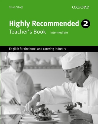 Highly Recommended 2: Teacher's Book - Stott, Trish