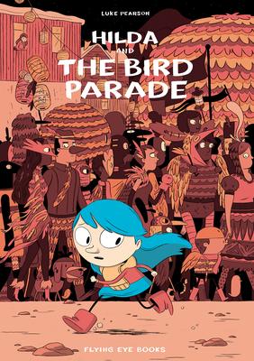 Hilda and the Bird Parade - Pearson, Luke