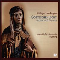 Hildegard von Bingen: Göttliches Licht - Antiphone & Psalmen - Ensemble für fruhe Musik Augsburg