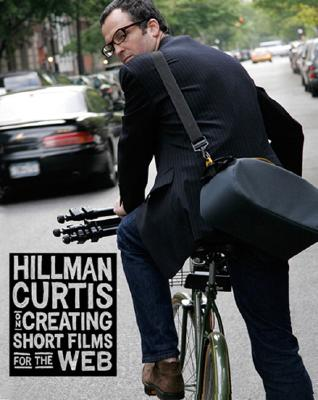 Hillman Curtis on Creating Short Films for the Web - Curtis, Hillman