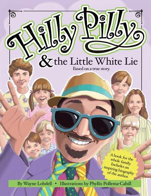 Hilly Pilly and the Little White Lie - Lobdell, Wayne