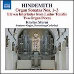 Hindemith: Organ Sonatas Nos. 1-3; Eleven Interludes from Ludus Tonalis; Two Organ Pieces