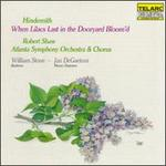 Hindemith: When Lilacs Last in the Dooryard Bloom'd (A Requiem for Those We Love)