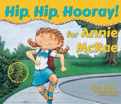 Hip, Hip, Hooray for Annie McRae! - Wilcox, Brad