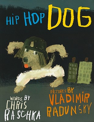 Hip Hop Dog - Raschka, Chris