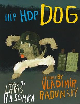 Hip Hop Dog - Raschka, Chris