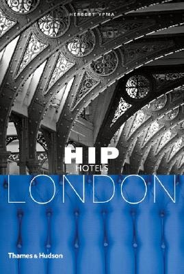 Hip Hotels: London - Ypma, Herbert (Series edited by)