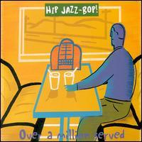 Hip Jazz Bop: Over a Million Served - Various Artists