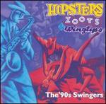 Hipsters, Zoots & Wingtips: The '90s Swingers