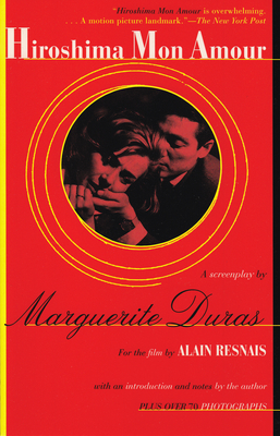 Hiroshima Mon Amour - Duras, Marguerite, and Seaver, Richard (Translated by)