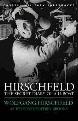 Hirschfeld: The Secret Diary of a U-boat - Hirschfeld, Wolfgang