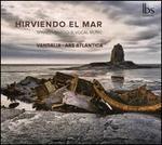 Hirviendo el Mar: Spanish Baroque Vocal Music