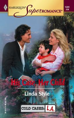 His Case, Her Child - Style, Linda