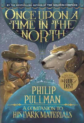 His Dark Materials: Once Upon a Time in the North - Pullman, Philip