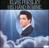 His Hand in Mine - Elvis Presley