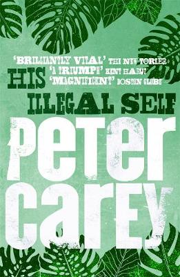 His Illegal Self - Carey, Peter