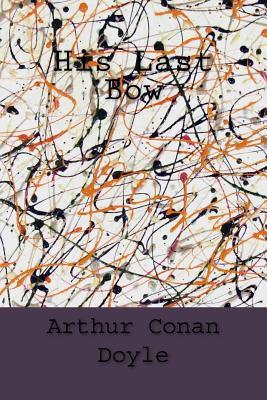 His Last Bow - Doyle, Arthur Conan