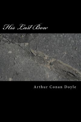 His Last Bow - Conan Doyle, Arthur