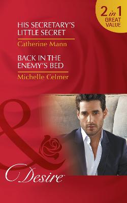 His Secretary's Little Secret: His Secretary's Little Secret (the Lourdes Brothers of Key Largo, Book 2) / Back in the Enemy's Bed (Dynasties: the Newports, Book 5) - Mann, Catherine, and Celmer, Michelle