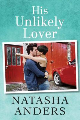 His Unlikely Lover - Anders, Natasha