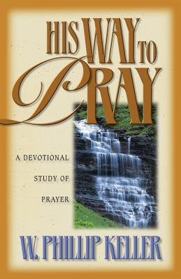 His Way to Pray - Keller, W Phillip