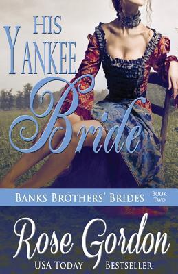 His Yankee Bride - Gordon, Rose
