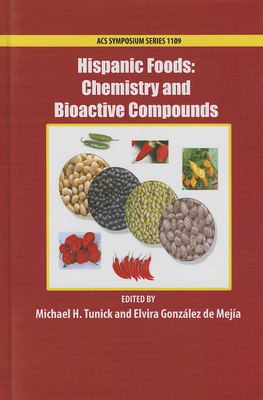 Hispanic Foods: Chemistry and Bioactive Compounds - Tunick, Michael H (Editor)