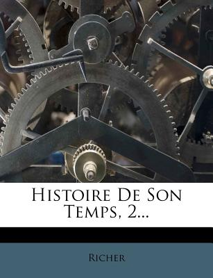 Histoire de Son Temps, 2... - Richer (Creator)