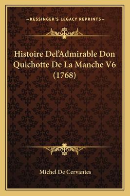Histoire del'Admirable Don Quichotte de La Manche V6 (1768) - Cervantes, Michel De