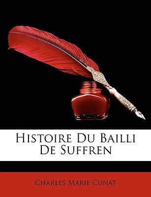 Histoire Du Bailli de Suffren - Cunat, Charles Marie